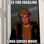 Scumbag Juggler